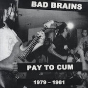 Bad+Brains+-+Pay+To+Cum+1979-1981+-+LP+RECORD-442592